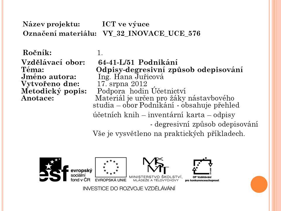 Název projektu: ICT ve výuce Označení materiálu: VY_32_INOVACE_UCE_576 Ročník: 1.