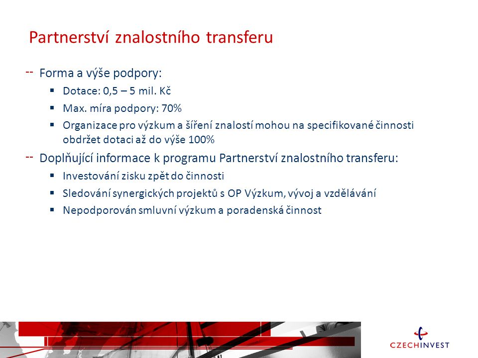 Partnerství znalostního transferu Forma a výše podpory:  Dotace: 0,5 – 5 mil.