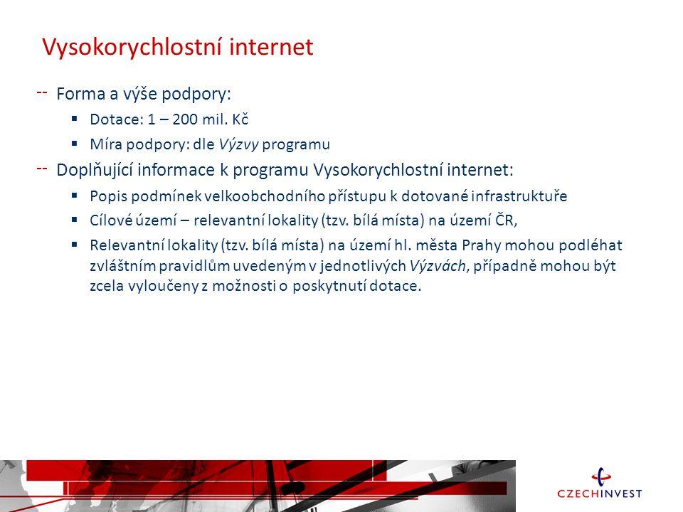 Vysokorychlostní internet Forma a výše podpory:  Dotace: 1 – 200 mil.