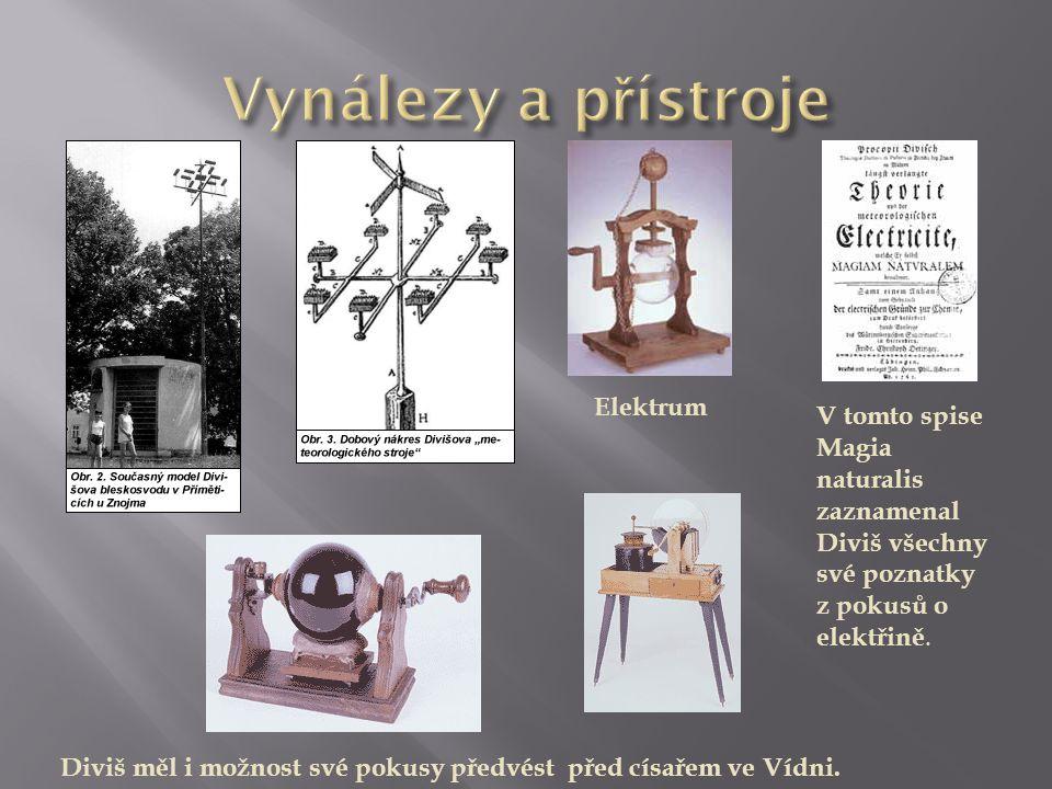 Elektrum V tomto spise Magia naturalis zaznamenal Diviš všechny své poznatky z pokusů o elektřině.