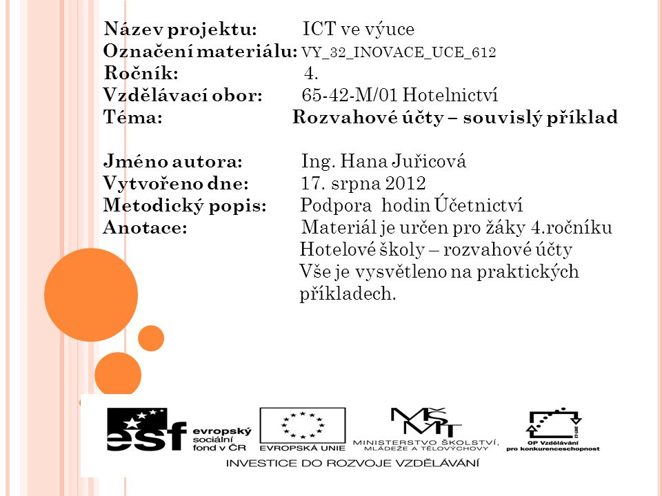 Název projektu: ICT ve výuce Označení materiálu: VY_32_INOVACE_UCE_612 Ročník: 4.