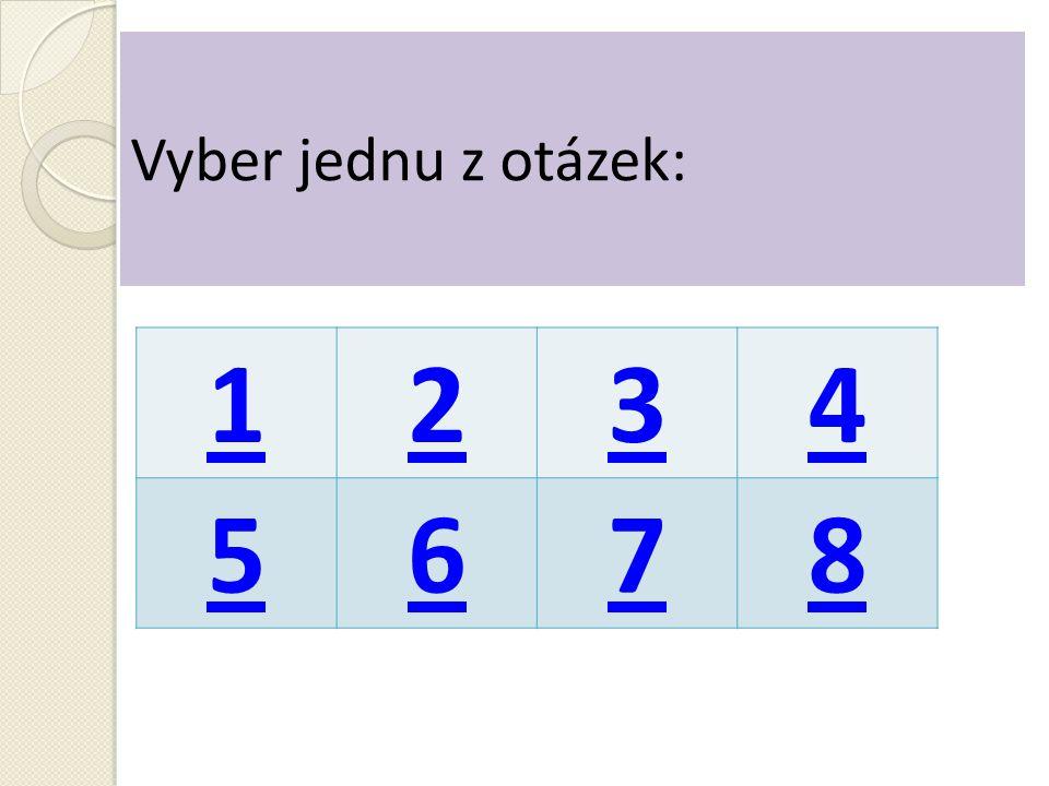 Vyber jednu z otázek: 1234 5678