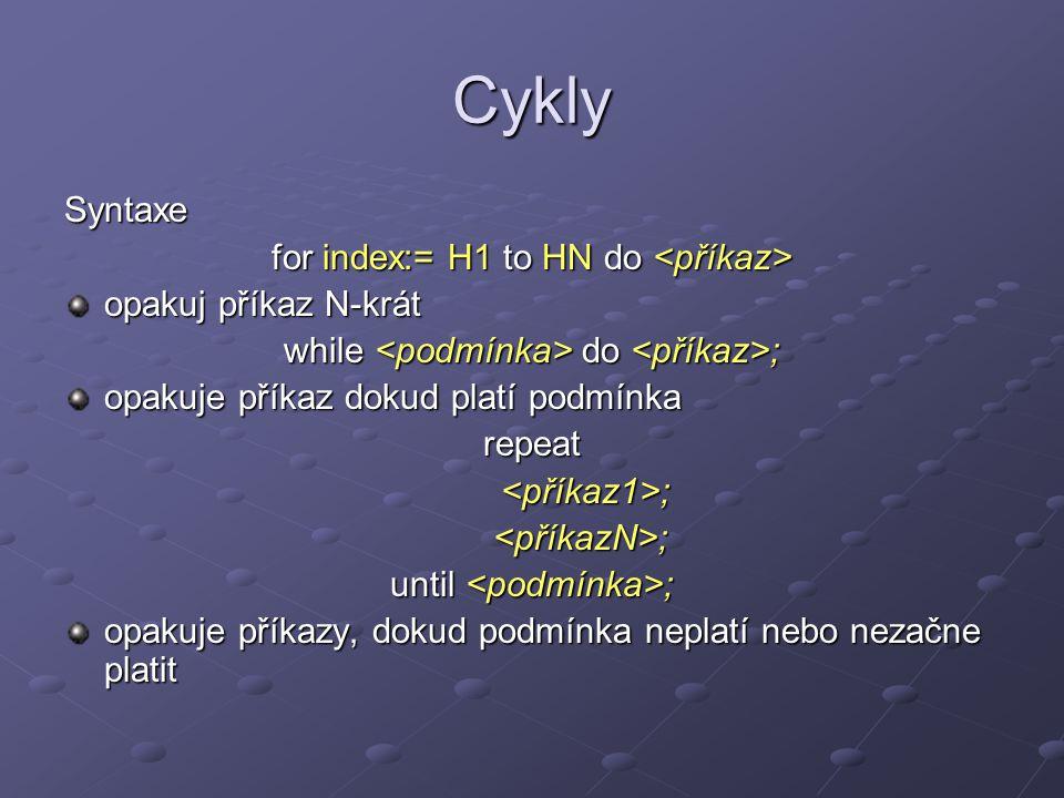 Použití cyklu for uses SysUtils; SysUtils; var i: integer; begin for i:=0 to 10 do for i:=0 to 10 do begin begin writeln(i); writeln(i); end; end; readln; readln;end.uses SysUtils; SysUtils; var i: integer; begin for i := 10 downto 0 do for i := 10 downto 0 do begin begin writeln(i); writeln(i); end; end; readln; readln;end.