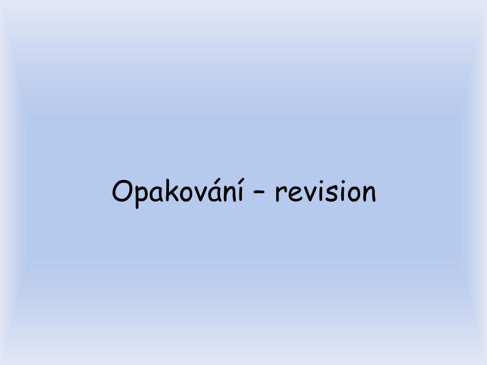 Opakování – revision