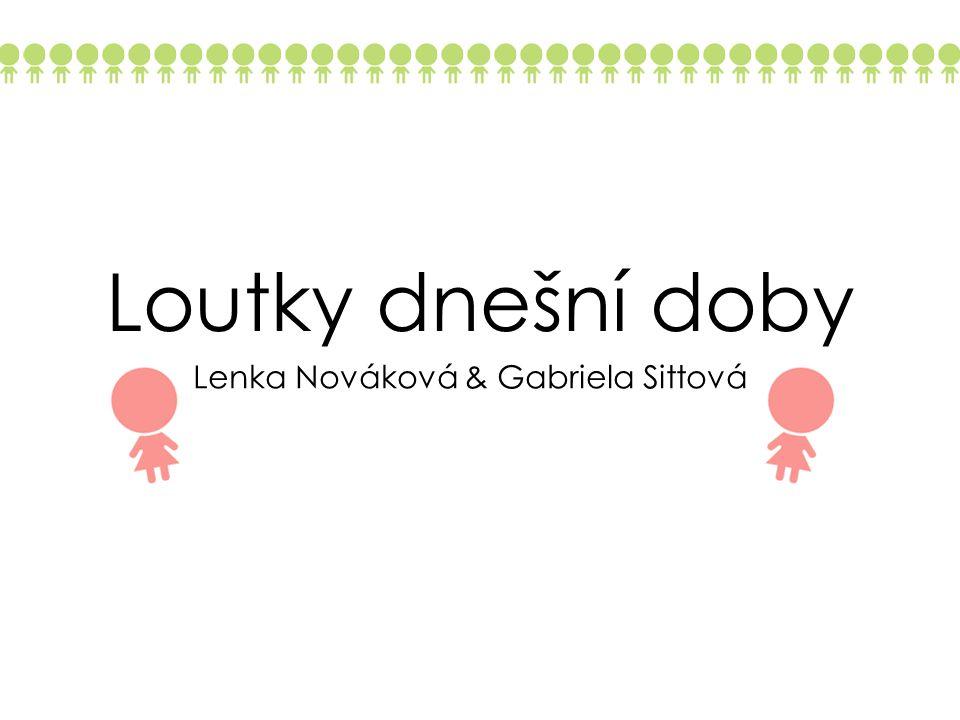 Loutky dnešní doby Lenka Nováková & Gabriela Sittová Původ Odpoutání Happy end?