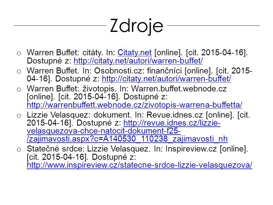 o Warren Buffet: citáty. In: Citaty.net [online]. [cit. 2015-04-16]. Dostupné z: http://citaty.net/autori/warren-buffet/Citaty.nethttp://citaty.net/au