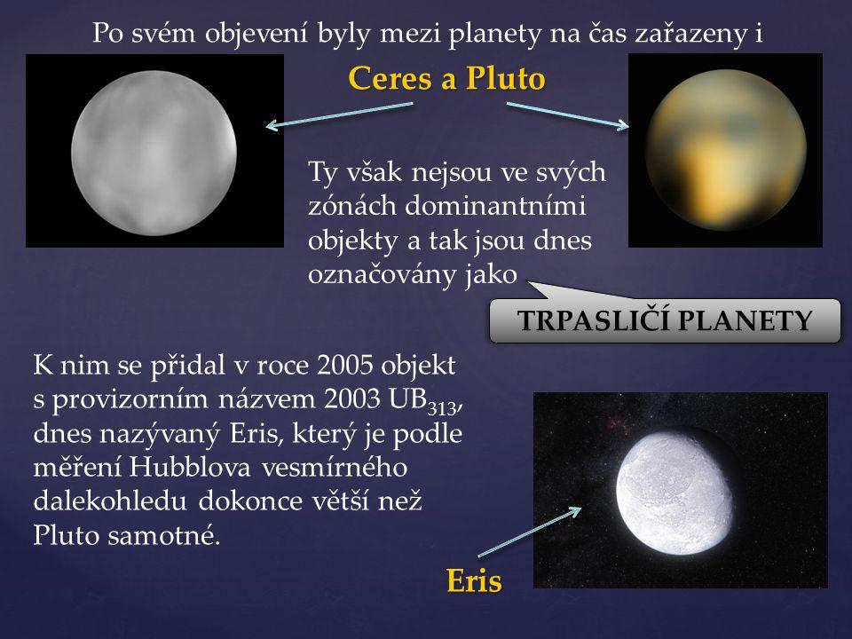  obíhají po eliptických drahách kolem Slunce, které je ve společném ohnisku oběžných elips.