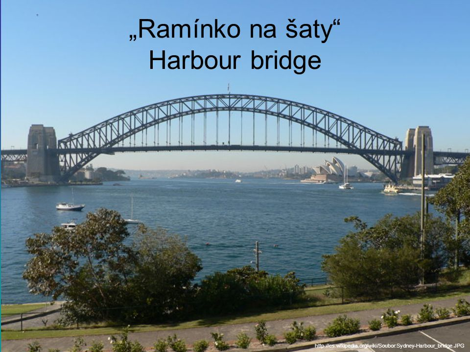 """Ramínko na šaty Harbour bridge http://cs.wikipedia.org/wiki/Soubor:Sydney-Harbour_bridge.JPG"