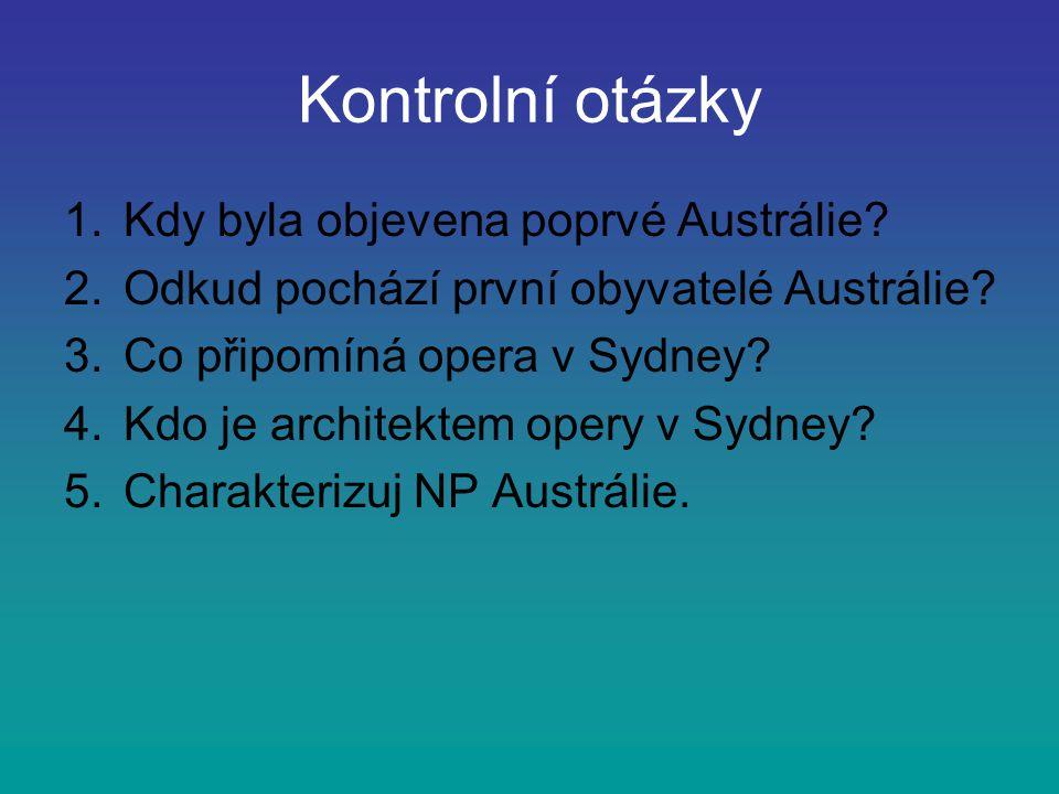 Kontrolní otázky 1.Kdy byla objevena poprvé Austrálie.
