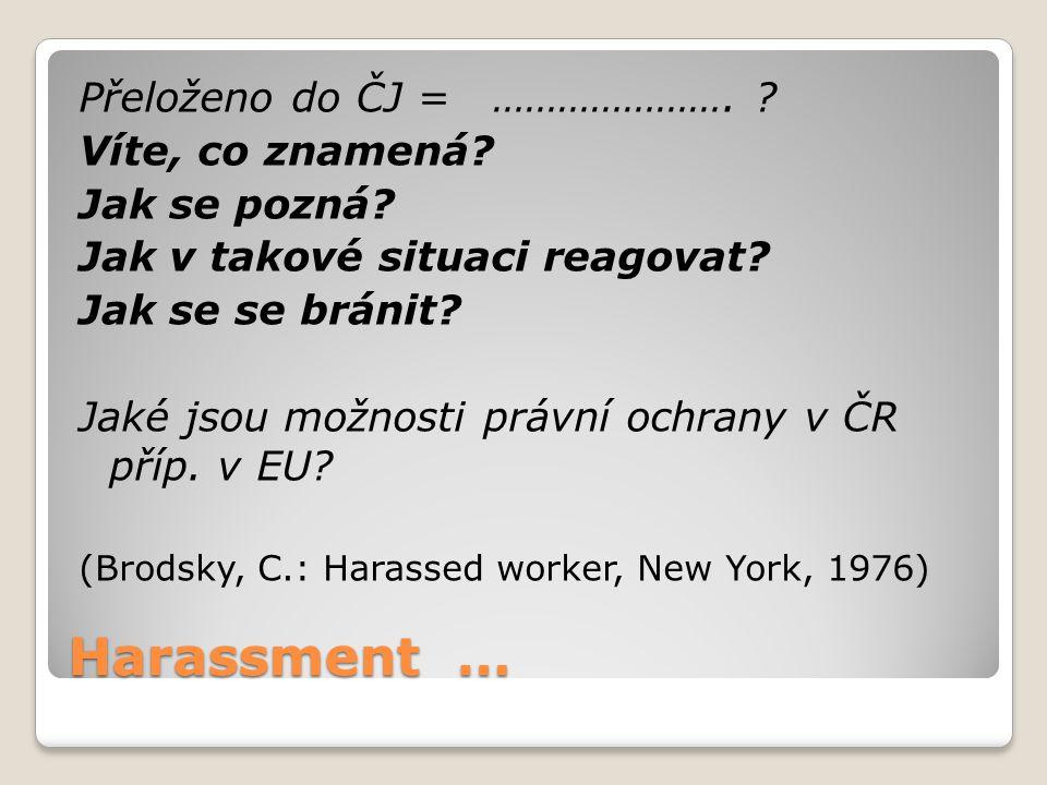 Harassment … Přeloženo do ČJ = ………………….Víte, co znamená.