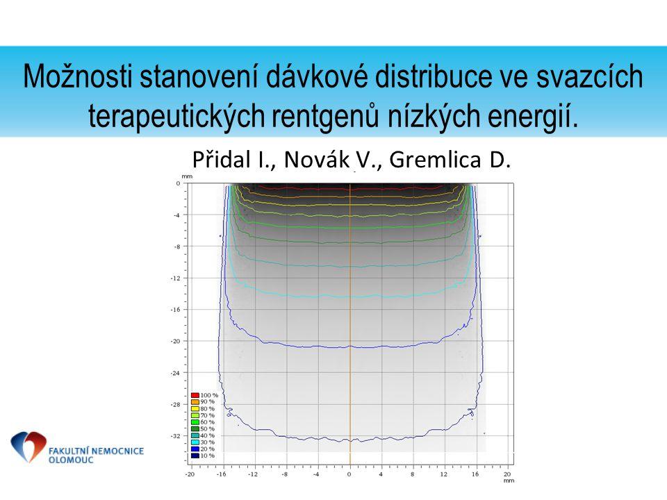 Možnosti stanovení dávkové distribuce ve svazcích terapeutických rentgenů nízkých energií. Přidal I., Novák V., Gremlica D.