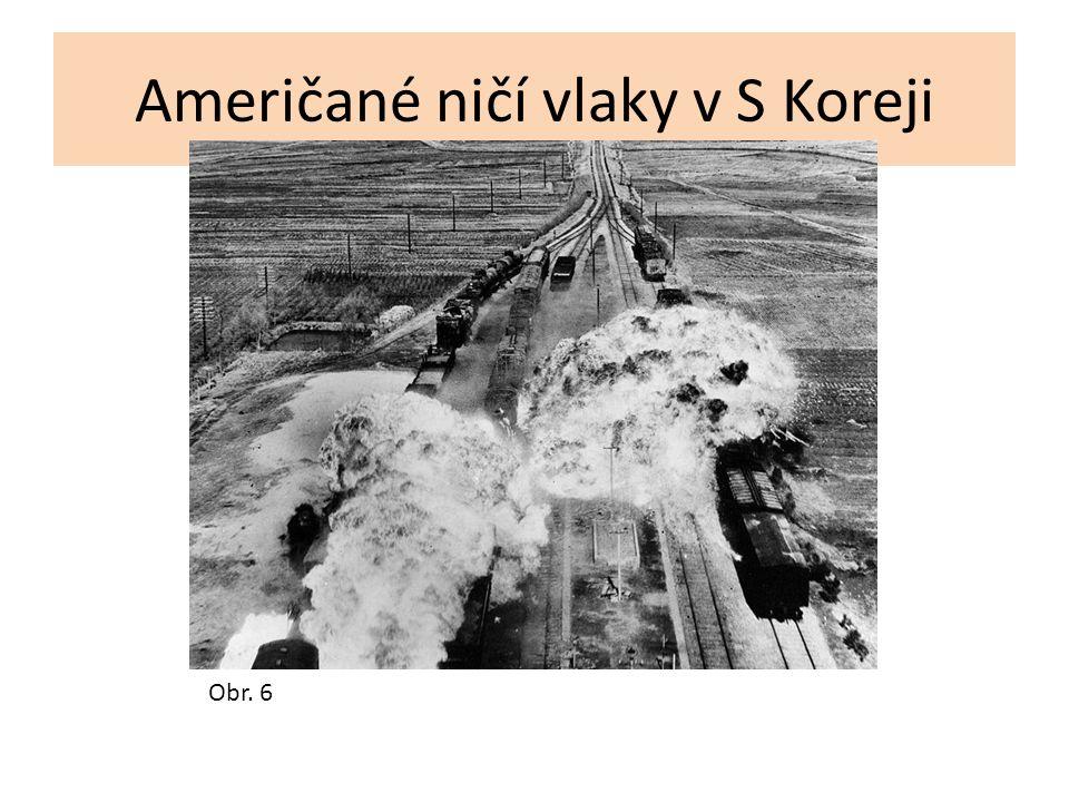 Američané ničí vlaky v S Koreji Obr. 6