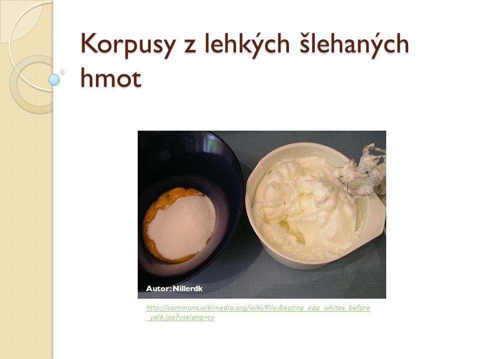 Korpusy z lehkých šlehaných hmot Autor: Nillerdk http://commons.wikimedia.org/wiki/File:Beating_egg_whites_before _yolk.jpg?uselang=cs