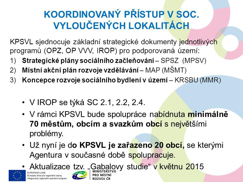 KPSVL sjednocuje základní strategické dokumenty jednotlivých programů (OPZ, OP VVV, IROP) pro podporovaná území: 1)Strategické plány sociálního začleň