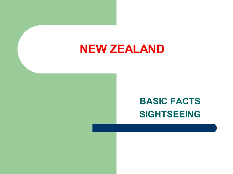 NEW ZEALAND BASIC FACTS SIGHTSEEING