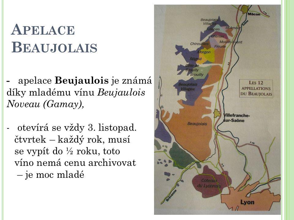 A PELACE B EAUJOLAIS - apelace Beujaulois je známá díky mladému vínu Beujaulois Noveau (Gamay), -otevírá se vždy 3. listopad. čtvrtek – každý rok, mus
