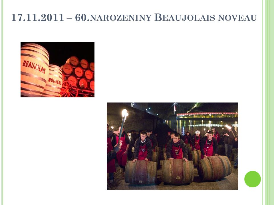 17.11.2011 – 60. NAROZENINY B EAUJOLAIS NOVEAU