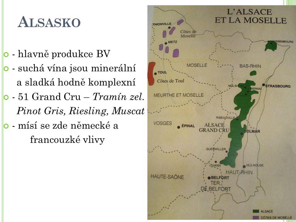 A LSASKO - hlavně produkce BV - suchá vína jsou minerální a sladká hodně komplexní - 51 Grand Cru – Tramín zel. Pinot Gris, Riesling, Muscat - mísí se