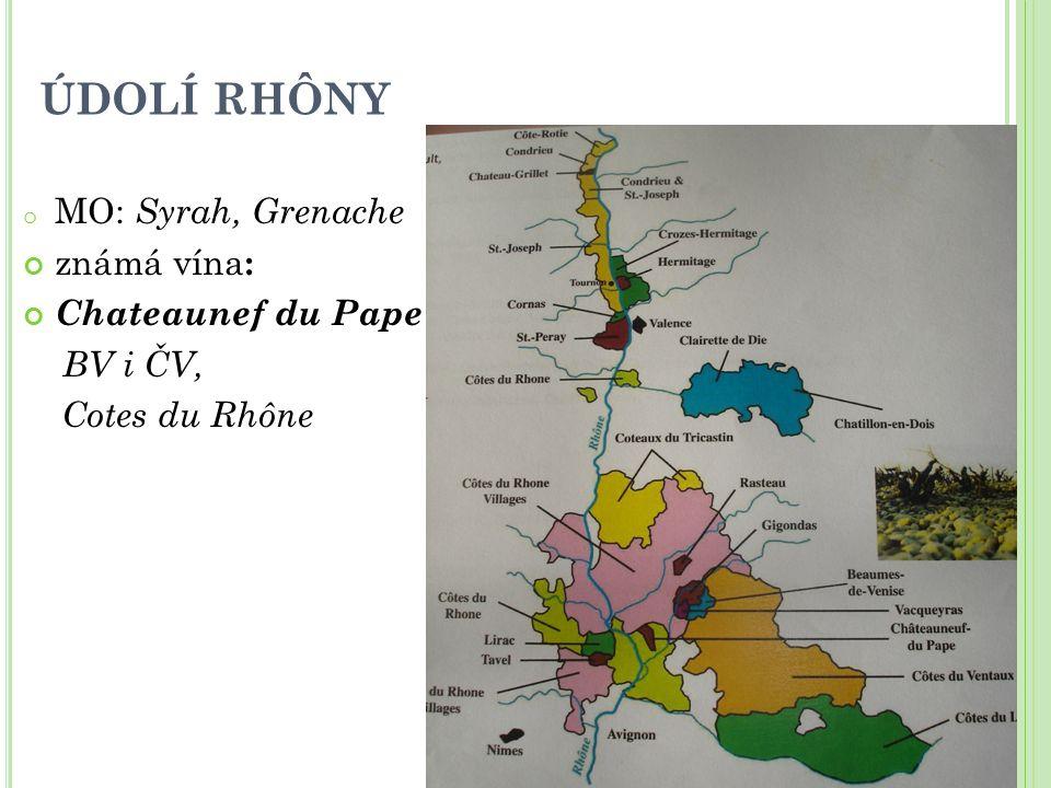 ÚDOLÍ RHÔNY o MO: Syrah, Grenache známá vína : Chateaunef du Pape BV i ČV, Cotes du Rhône