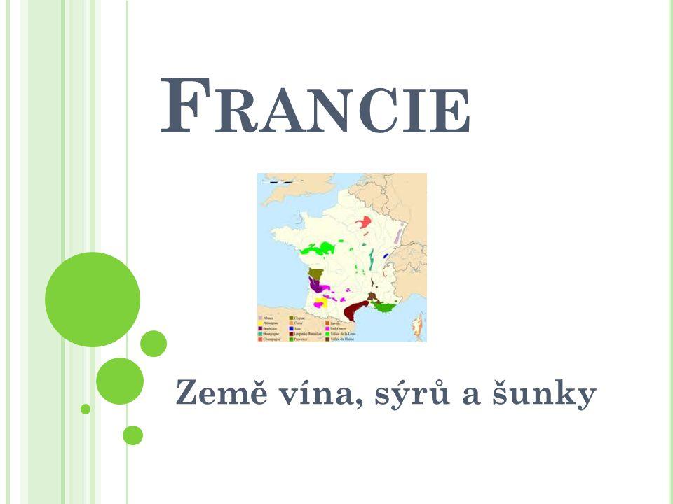 F RANCIE Země vína, sýrů a šunky