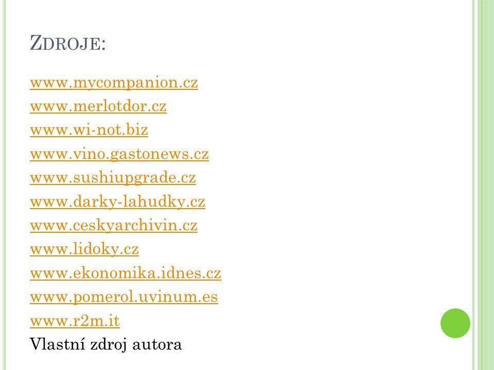 Z DROJE : www.mycompanion.cz www.merlotdor.cz www.wi-not.biz www.vino.gastonews.cz www.sushiupgrade.cz www.darky-lahudky.cz www.ceskyarchivin.cz www.l