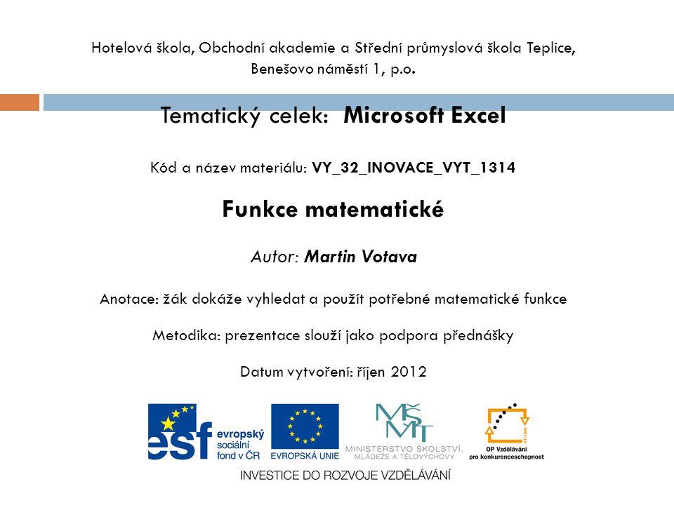 Hotelová škola, Obchodní akademie a Střední průmyslová škola Teplice, Benešovo náměstí 1, p.o. Tematický celek: Microsoft Excel Kód a název materiálu: