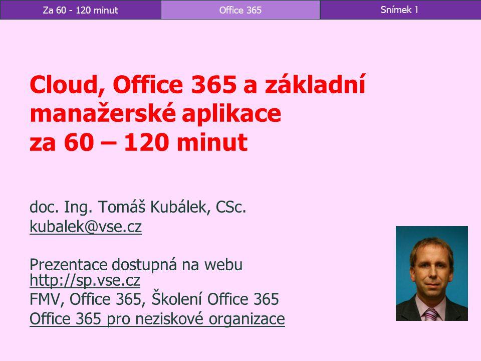 Za 60 - 120 minutOffice 365Snímek 1 Cloud, Office 365 a základní manažerské aplikace za 60 – 120 minut doc.