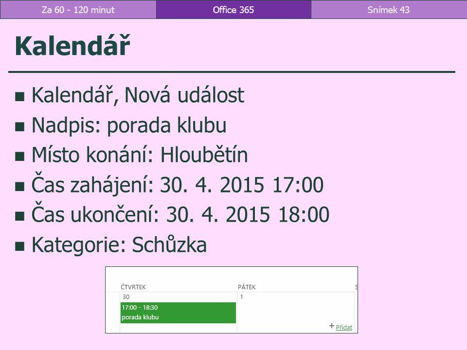 Kalendář Kalendář, Nová událost Nadpis: porada klubu Místo konání: Hloubětín Čas zahájení: 30.