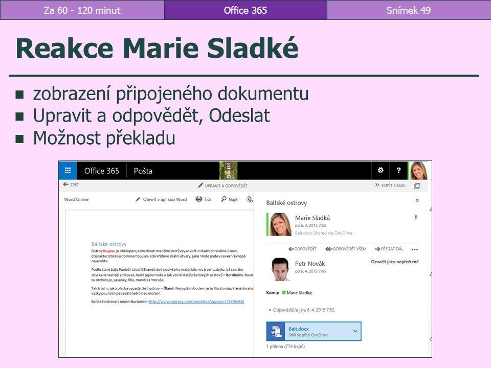 Reakce Marie Sladké zobrazení připojeného dokumentu Upravit a odpovědět, Odeslat Možnost překladu Office 365Snímek 49Za 60 - 120 minut