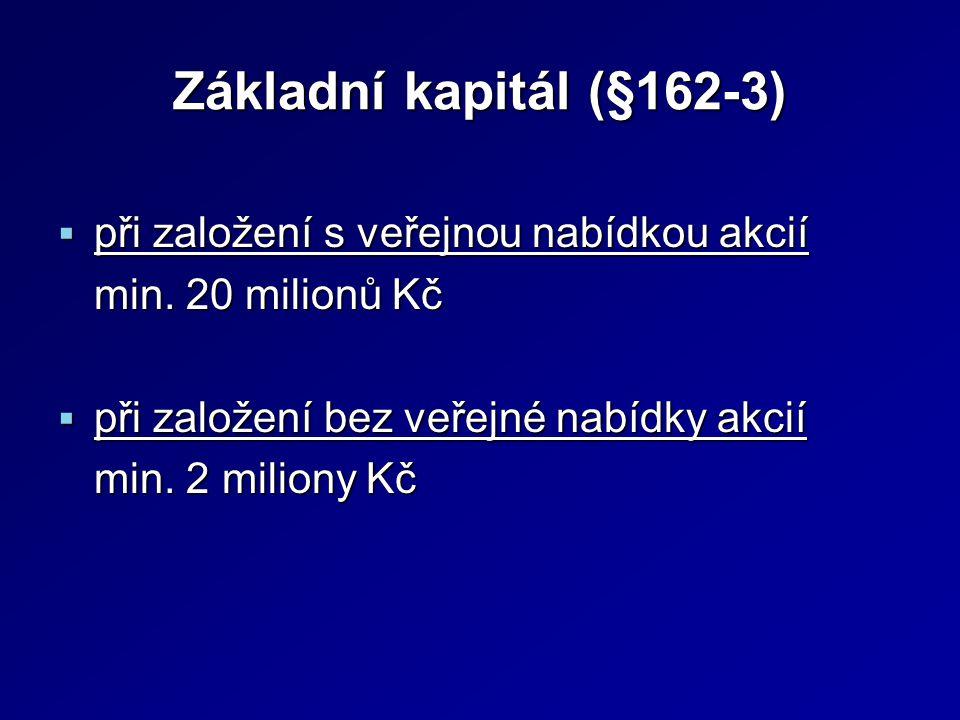 Základní kapitál (§162-3)  při založení s veřejnou nabídkou akcií min.