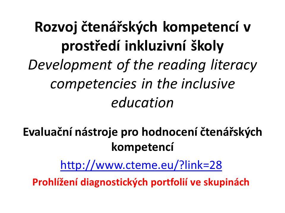 Rozvoj čtenářských kompetencí v prostředí inkluzivní školy Development of the reading literacy competencies in the inclusive education Evaluační nástr