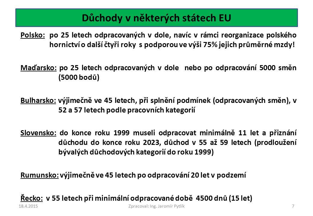 Důchody v některých státech EU Polsko:po 25 letech odpracovaných v dole, navíc v rámci reorganizace polského hornictví o další čtyři roky s podporou v