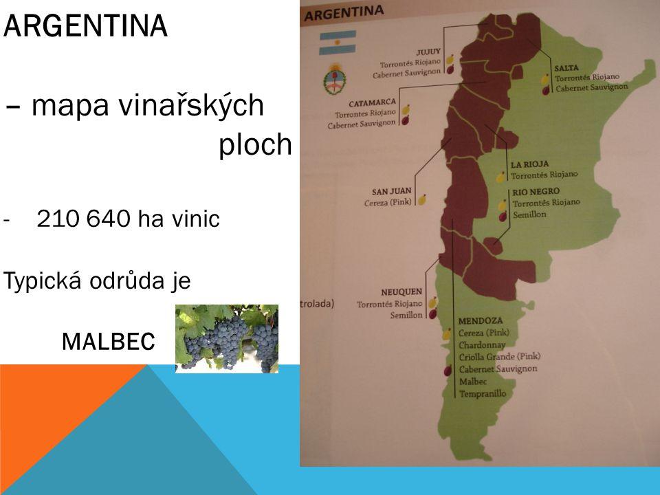 ARGENTINA – mapa vinařských ploch -210 640 ha vinic Typická odrůda je MALBEC