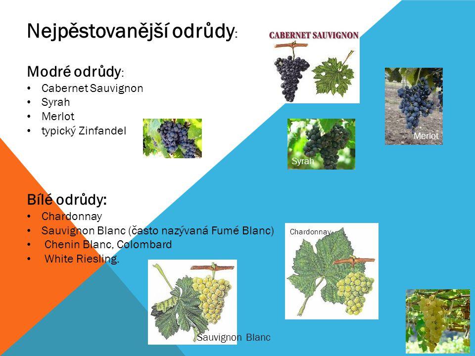 Modré odrůdy : Cabernet Sauvignon Syrah Merlot typický Zinfandel Bílé odrůdy: Chardonnay Sauvignon Blanc (často nazývaná Fumé Blanc) Chenin Blanc, Col