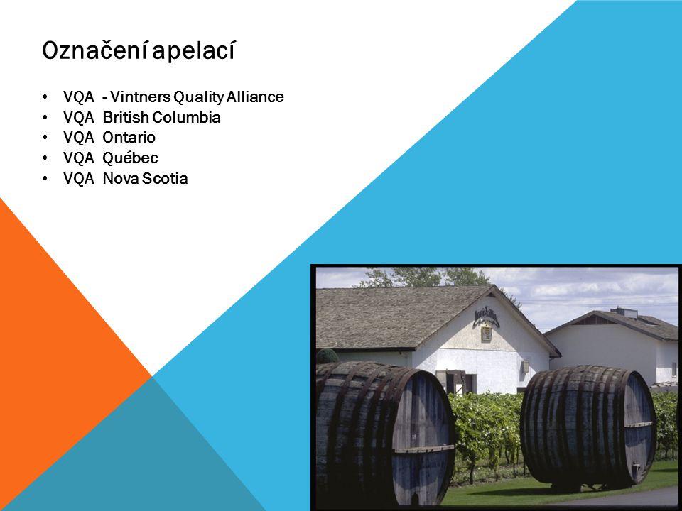 Označení apelací VQA - Vintners Quality Alliance VQA British Columbia VQA Ontario VQA Québec VQA Nova Scotia OBRÁZKY !!!