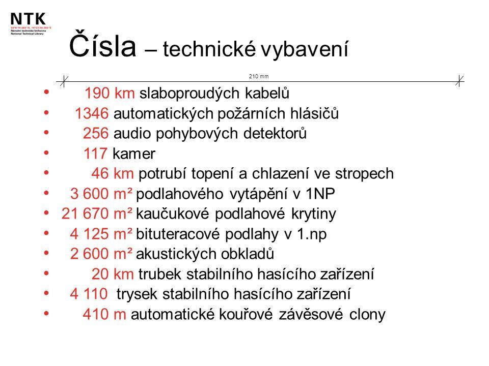 Čísla – technické vybavení 210 mm 190 km slaboproudých kabelů 1346 automatických požárních hlásičů 256 audio pohybových detektorů 117 kamer 46 km potr