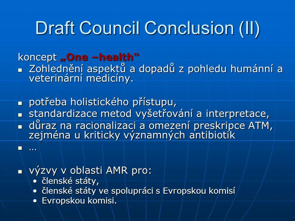 """Draft Council Conclusion (II) koncept """"One –health Zohlednění aspektů a dopadů z pohledu humánní a veterinární medicíny."""