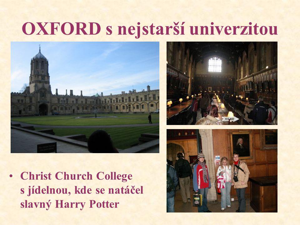 OXFORD s nejstarší univerzitou Christ Church College s jídelnou, kde se natáčel slavný Harry Potter