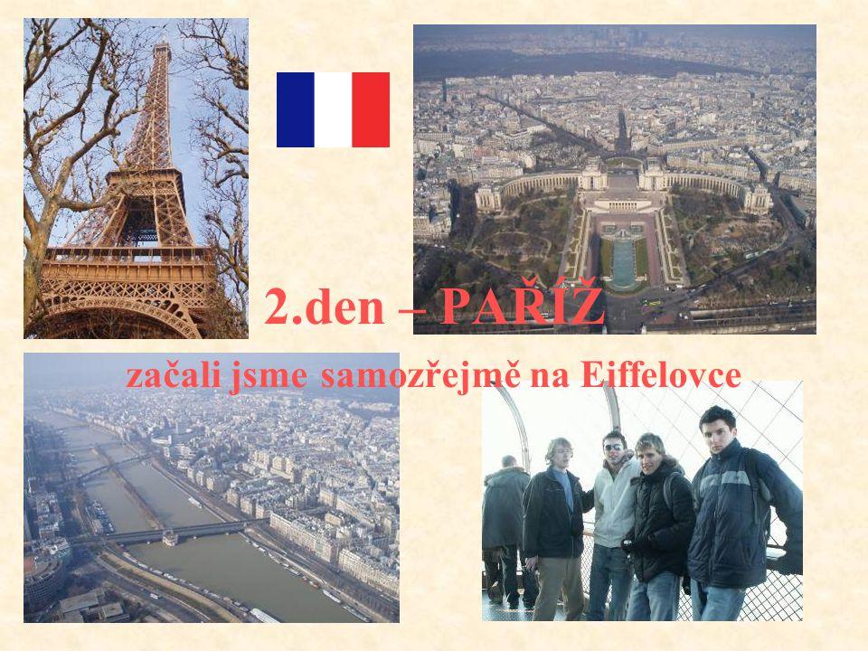 2.den – PAŘÍŽ začali jsme samozřejmě na Eiffelovce