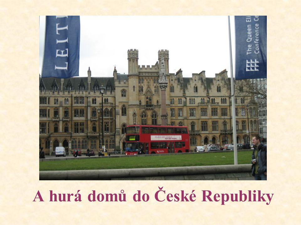 A hurá domů do České Republiky