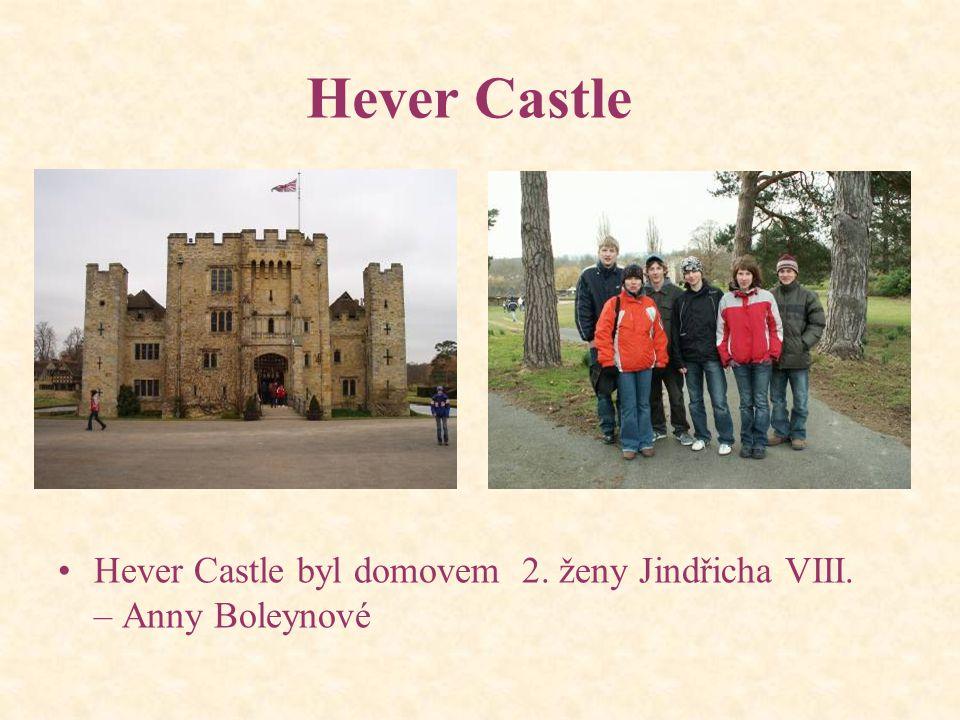 Hever Castle Hever Castle byl domovem 2. ženy Jindřicha VIII. – Anny Boleynové