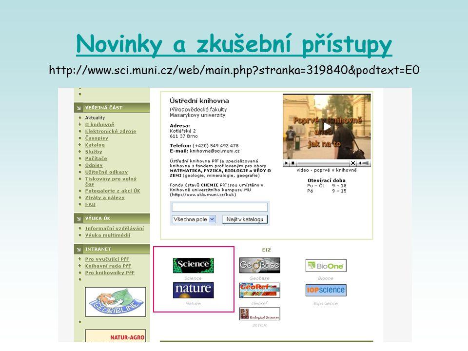 Novinky a zkušební přístupy http://www.sci.muni.cz/web/main.php stranka=319840&podtext=E0