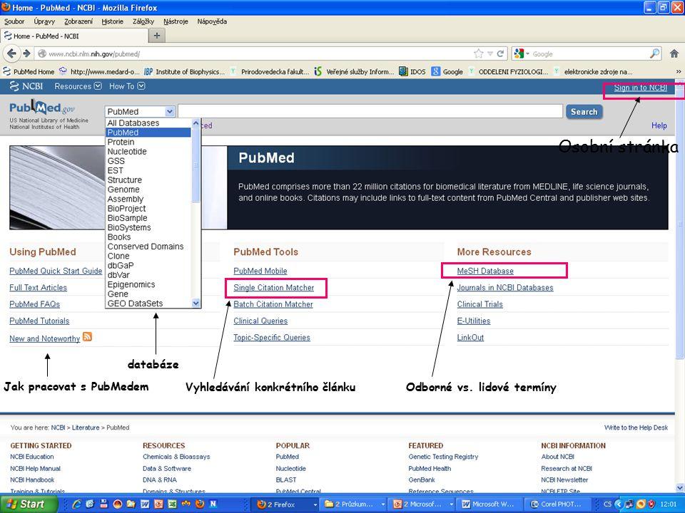 Jak pracovat s PubMedem Vyhledávání konkrétního článku Odborné vs.