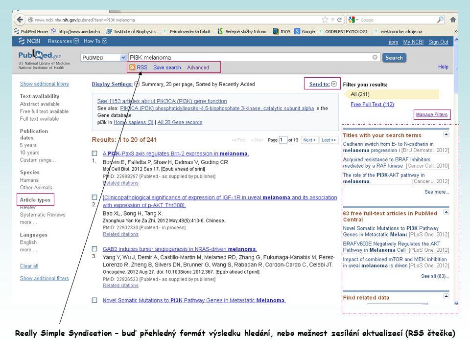 Really Simple Syndication – buď přehledný formát výsledku hledání, nebo možnost zasílání aktualizací (RSS čtečka)