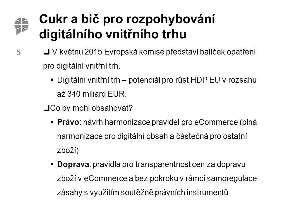 6 Cukr a bič pro rozpohybování digitálního vnitřního trhu  Geografické blokování: pravidla omezující tzv.