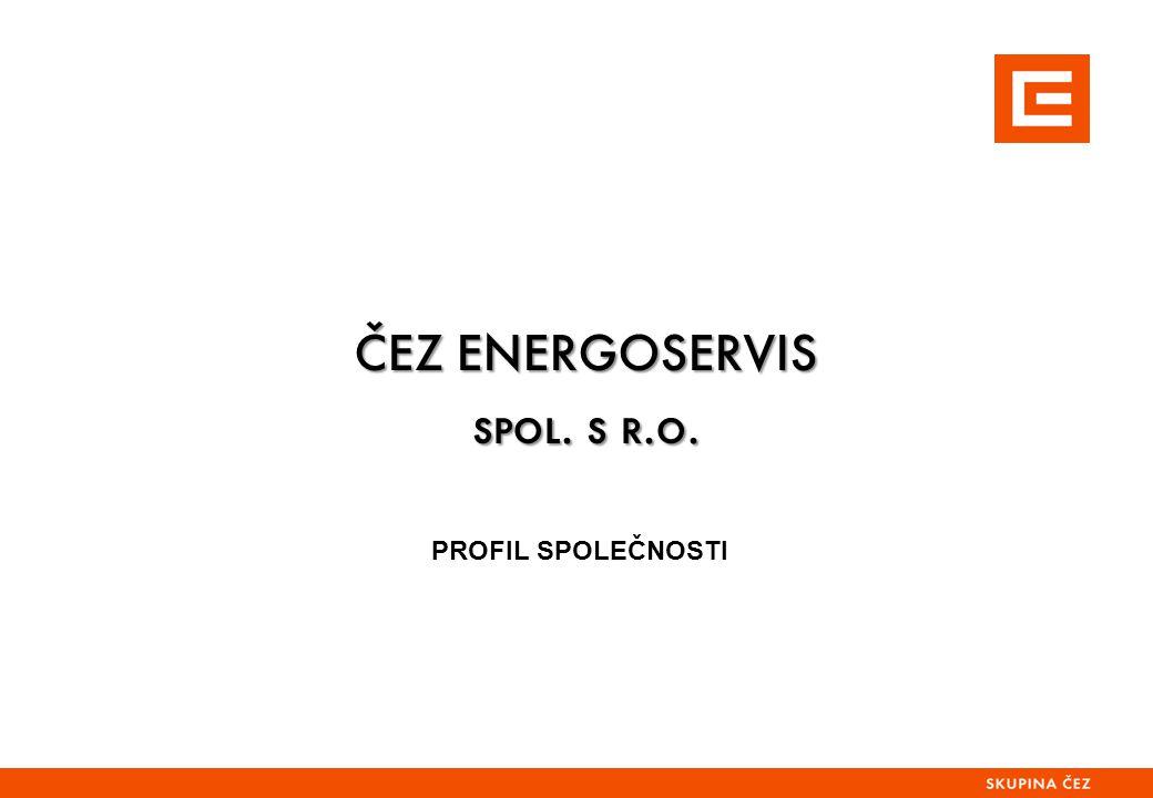 ČEZ ENERGOSERVIS spol. s r.o. ČEZ ENERGOSERVIS spol. s r.o. PROFIL SPOLEČNOSTI