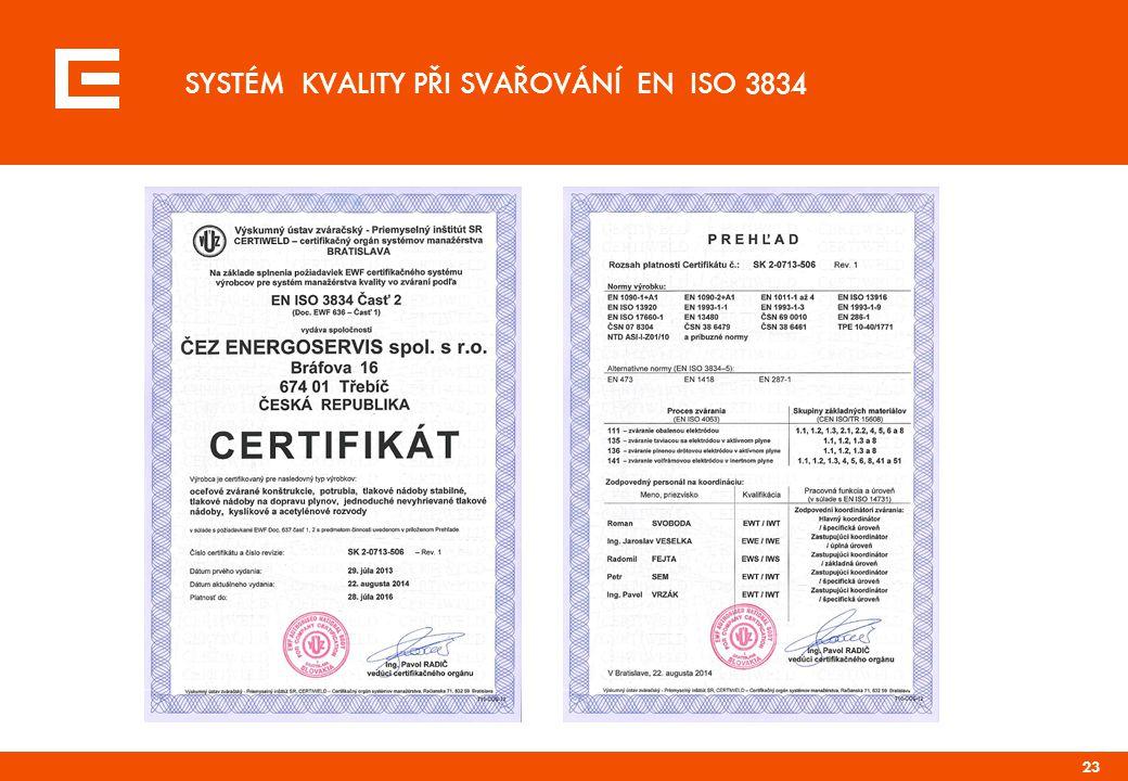 SYSTÉM KVALITY PŘI SVAŘOVÁNÍ EN ISO 3834 23