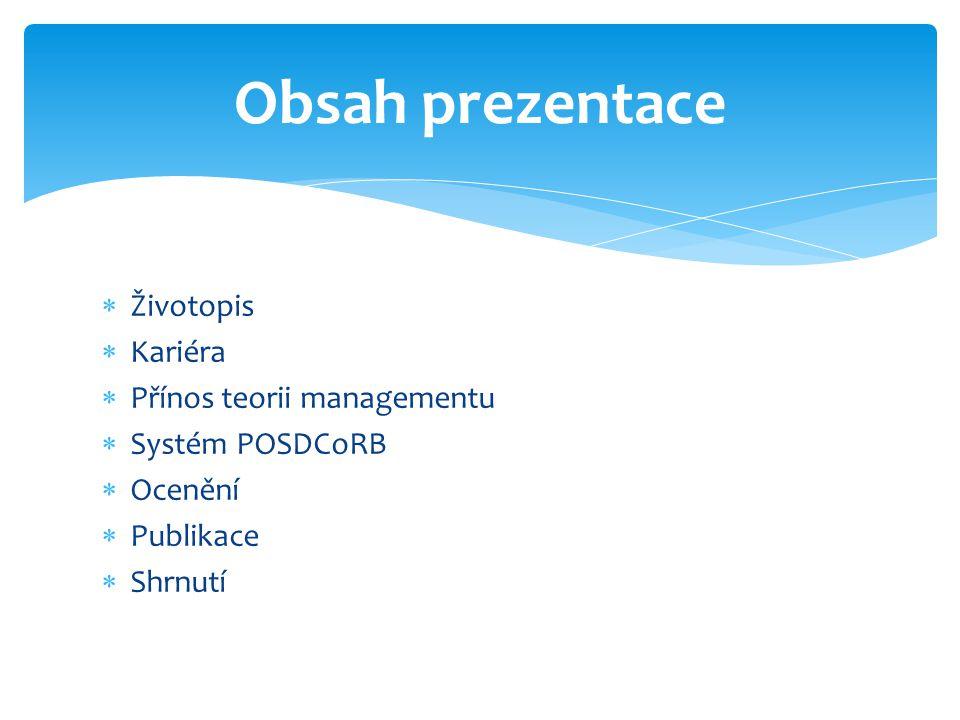  Životopis  Kariéra  Přínos teorii managementu  Systém POSDCoRB  Ocenění  Publikace  Shrnutí Obsah prezentace