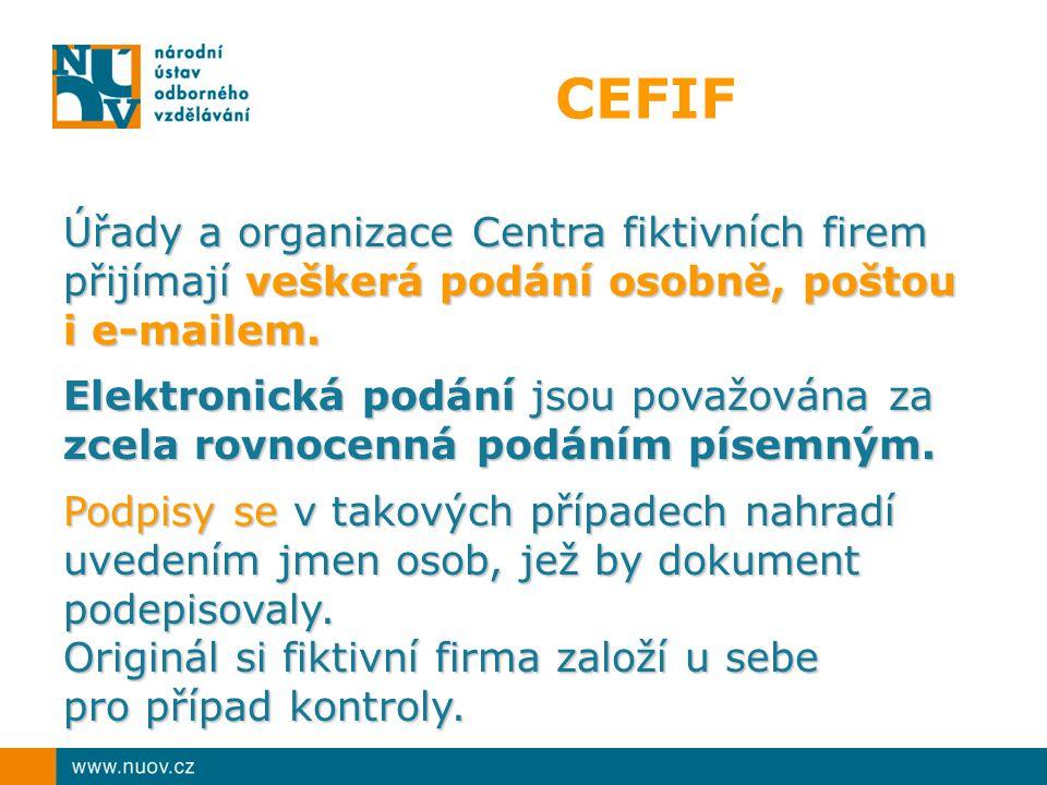 CEFIF Úřady a organizace Centra fiktivních firem přijímají veškerá podání osobně, poštou i e-mailem.