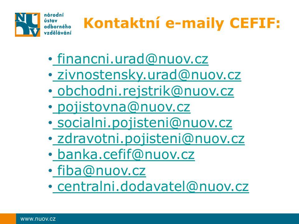 Kontaktní e-maily CEFIF: financni.urad@nuov.cz zivnostensky.urad@nuov.cz obchodni.rejstrik@nuov.cz pojistovna@nuov.cz socialni.pojisteni@nuov.cz zdravotni.pojisteni@nuov.cz banka.cefif@nuov.cz fiba@nuov.cz centralni.dodavatel@nuov.cz